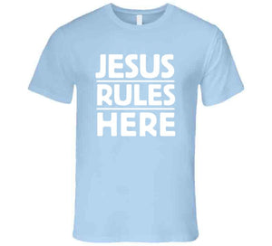 Jesus Rules Here T Shirt-T-Shirt-PureDesignTees