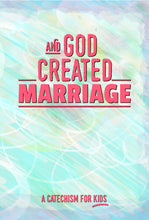 Load image into Gallery viewer, And God Created Marriage - Catechism for Kids-Book-PureDesignTees