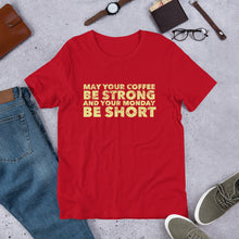 Load image into Gallery viewer, May Your Coffee Be Strong Short-Sleeve Unisex T-Shirt-t-shirt-PureDesignTees