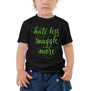 Hate Less Snuggle More Toddler Short Sleeve Tee-Toddler T-shirt-PureDesignTees