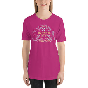 I am a Homeschool Mom What's Your Superpower? Short-Sleeve Unisex T-Shirt-t-shirt-PureDesignTees