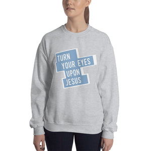 Turn Your Eyes Upon Jesus Sweatshirt-Sweatshirt-PureDesignTees