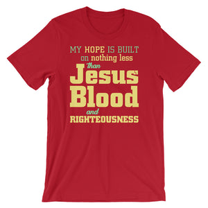 My hope is built on nothing less Short-Sleeve Unisex T-Shirt-T-Shirt-PureDesignTees