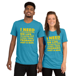 I Need a New Perspective Tri-blend Short sleeve t-shirt-tri-blend t-shirt-PureDesignTees