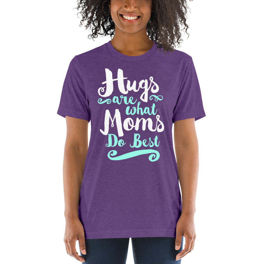 Hugs are What Moms Do Best Unisex Triblend Short Sleeve T-Shirt with Tear Away Label