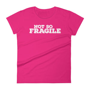 Not so Fragile Women's short sleeve t-shirt-T-Shirt-PureDesignTees