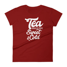 Load image into Gallery viewer, Tea Should be Served Sweet & Cold Women's short sleeve t-shirt, T-Shirt - PureDesignTees