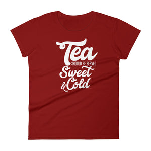 Tea Should be Served Sweet & Cold Women's short sleeve t-shirt, T-Shirt - PureDesignTees
