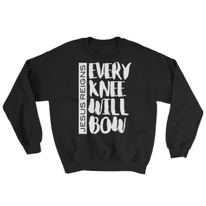 Jesus Reigns - Every Knee Will Bow Sweatshirt - PureDesignTees