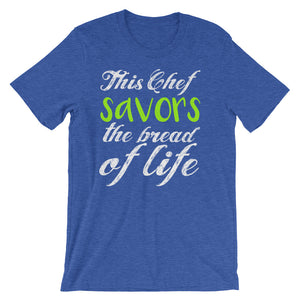 This Chef Savors the Bread of Life Short-Sleeve Unisex T-Shirt-T-Shirt-PureDesignTees