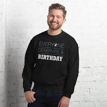 Load image into Gallery viewer, Everyone Deserves a Birthday Unisex Sweatshirt-sweatshirt-PureDesignTees