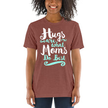 Load image into Gallery viewer, Hugs are What Moms Do Best Unisex Triblend Short Sleeve T-Shirt with Tear Away Label-Triblend T-shirt-PureDesignTees