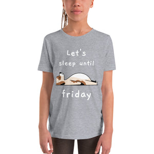 Let's Sleep Until Friday Youth Short Sleeve T-Shirt-youth t-shirt-PureDesignTees
