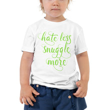 Load image into Gallery viewer, Hate Less Snuggle More Toddler Short Sleeve Tee-Toddler T-shirt-PureDesignTees