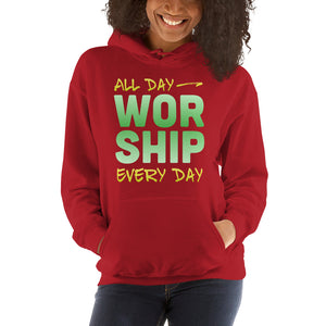 All Day Every Day Worship Hooded Sweatshirt, Hoodie - PureDesignTees