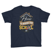 Load image into Gallery viewer, Home is Where the School Is Youth Short Sleeve T-Shirt-Youth T-Shirt-PureDesignTees