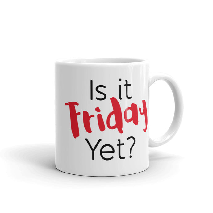 Is It Friday Yet? Mug-Mug-PureDesignTees