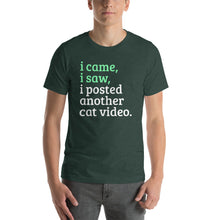 Load image into Gallery viewer, I came, I saw, I Posted Another Cat Video Short-Sleeve Unisex T-Shirt, T-shirt - PureDesignTees