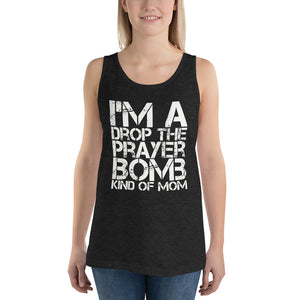 I'm a Drop the Prayer Bomb Kind of Mom Unisex Tank Top-Tank Top-PureDesignTees