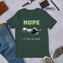 Load image into Gallery viewer, Nope It's Not in There Short-Sleeve Unisex T-Shirt-T-Shirt-PureDesignTees