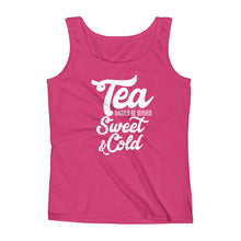 Load image into Gallery viewer, Tea Should be Served Sweet & Cold Ladies' Tank, Tank Top - PureDesignTees