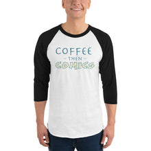 Load image into Gallery viewer, Coffee then Comics 3/4 sleeve raglan shirt-Raglan-PureDesignTees