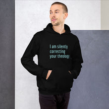Load image into Gallery viewer, I am Silently Correcting Your Theology Unisex Hoodie-Hoodie-PureDesignTees