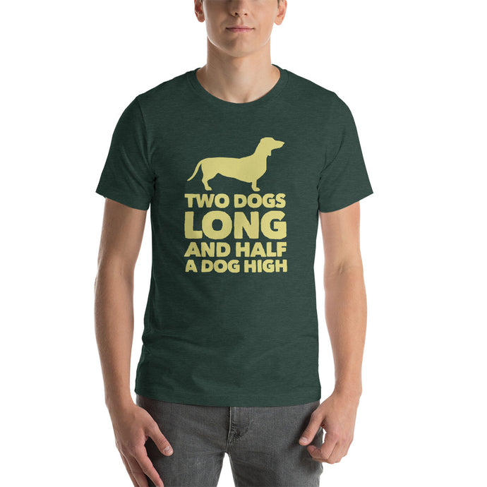 Two Dogs Long and Half a Dog High Short-Sleeve Unisex T-Shirt-t-shirt-PureDesignTees