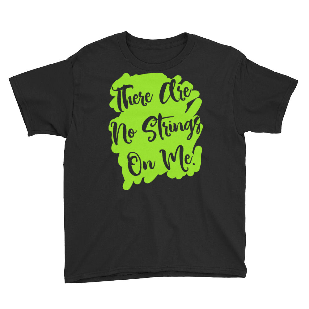 There Are No Strings On Me Youth Short Sleeve T-Shirt-T-Shirt-PureDesignTees