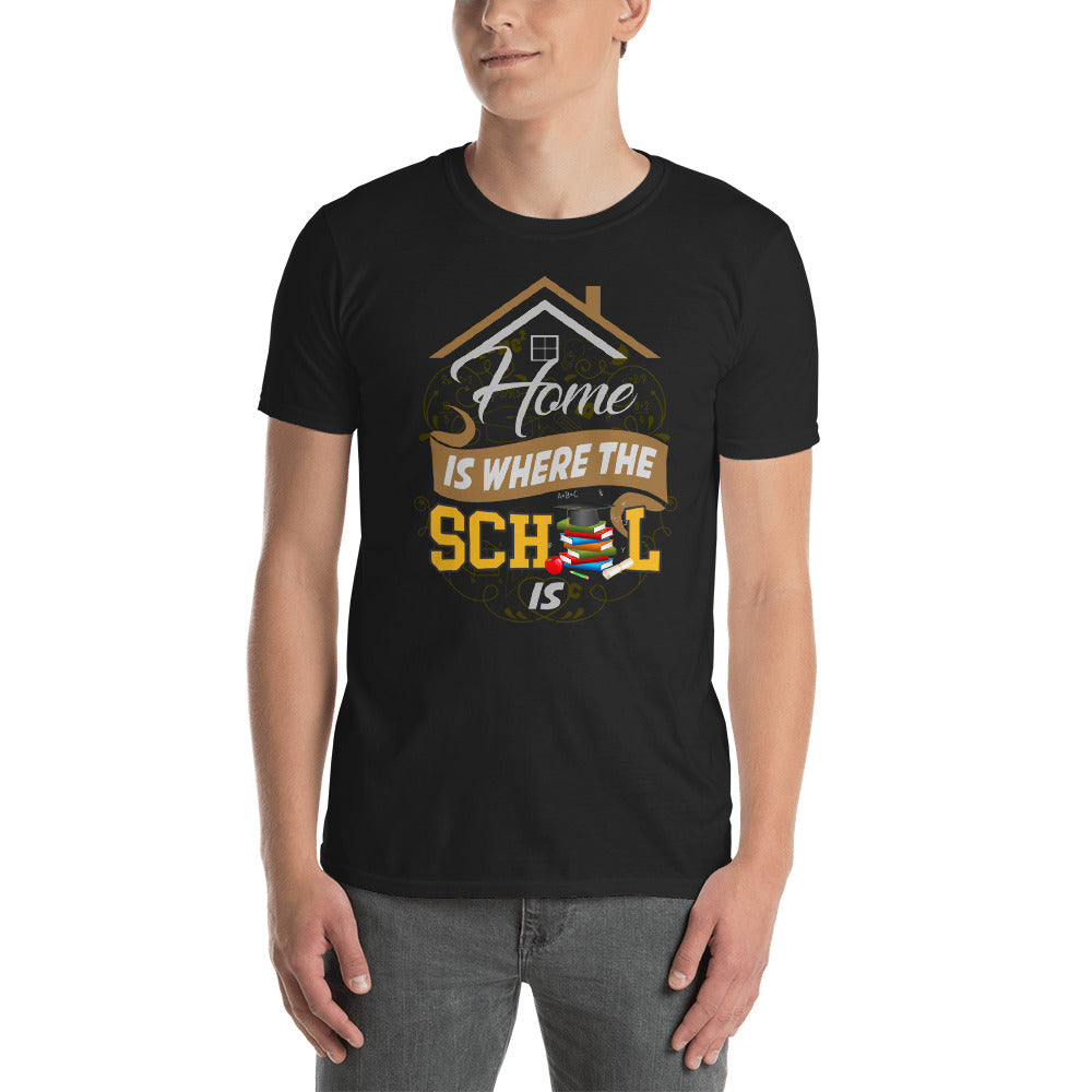 Home is Where the School Is Short-Sleeve Unisex T-Shirt-T-Shirt-PureDesignTees