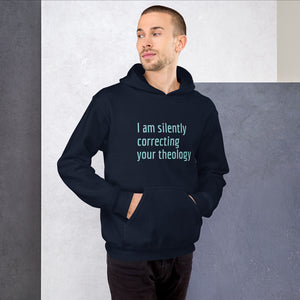 I am Silently Correcting Your Theology Unisex Hoodie-Hoodie-PureDesignTees