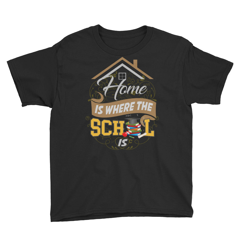 Home is Where the School Is Youth Short Sleeve T-Shirt