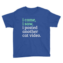 Load image into Gallery viewer, I came, I saw, I Posted Another Cat Video Youth Short Sleeve T-Shirt-t-shirt-PureDesignTees