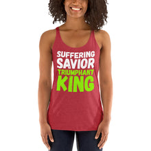 Load image into Gallery viewer, Suffering Savior Triumphant King Women's Racerback Tank-PureDesignTees