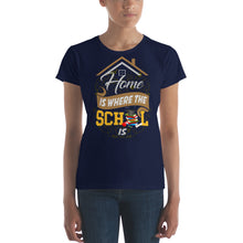 Load image into Gallery viewer, Home is Where the School Is Women's short sleeve t-shirt-T-Shirt-PureDesignTees