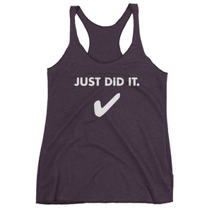 Just did it. Women's Racerback Tank-Tank Top-PureDesignTees