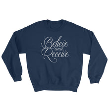 Load image into Gallery viewer, Believe and Receive Sweatshirt - PureDesignTees