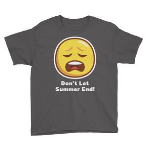 Don't Let Summer End! Youth Short Sleeve T-Shirt, T-Shirt - PureDesignTees