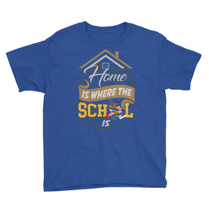 Home is Where the School Is Youth Short Sleeve T-Shirt-Youth T-Shirt-PureDesignTees