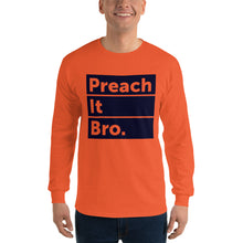Load image into Gallery viewer, Preach it Bro. Long Sleeve T-Shirt-Long sleeve t-shirt-PureDesignTees