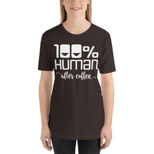 Load image into Gallery viewer, 100% Human After Coffee Short-Sleeve Unisex T-Shirt-T-shirt-PureDesignTees