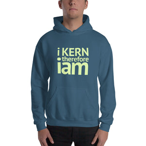 I Kern Therefore I Am Pullover Hooded Sweatshirt