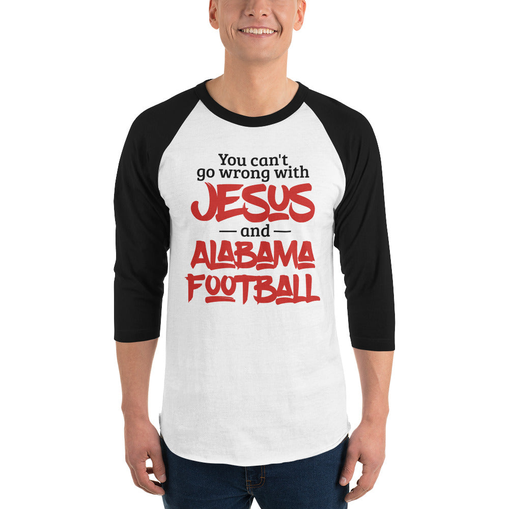 You Can't Go Wrong with Jesus and Alabama Football 3/4 sleeve raglan shirt-raglan tee-PureDesignTees