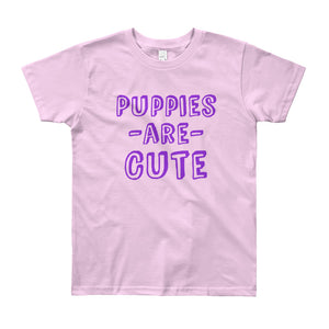 Puppies are Cute Youth Short Sleeve T-Shirt - PureDesignTees