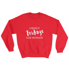 Load image into Gallery viewer, More Fridays, Less Mondays Sweatshirt-Sweatshirt-PureDesignTees