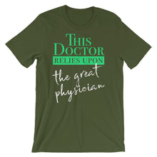Load image into Gallery viewer, This Doctor Relies Upon the Great Physician Short-Sleeve Unisex T-Shirt