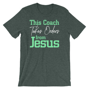 This Coach Takes Orders from Jesus Short-Sleeve Unisex T-Shirt-PureDesignTees