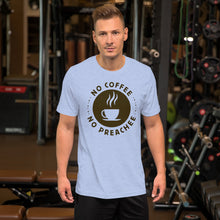 Load image into Gallery viewer, No Coffee No Preachee Short-Sleeve Unisex T-Shirt-t-shirt-PureDesignTees