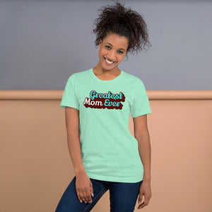 Greatest Mom Ever Unisex Short Sleeve Jersey T-Shirt with Tear Away Label-t-shirt-PureDesignTees