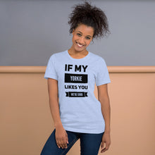 Load image into Gallery viewer, If My Yorkie Likes You Short-Sleeve Unisex T-Shirt